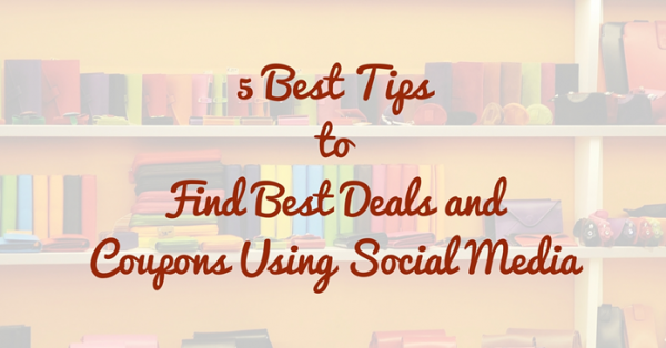 5 Best Tips to Find Best Deals and Coupons Using Social Media