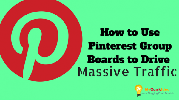 How to Use Pinterest Group Boards to Drive Massive Traffic