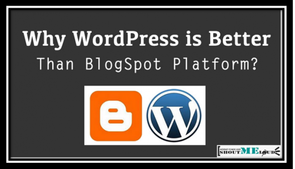 why WordPress is better than the Blogspot platforms