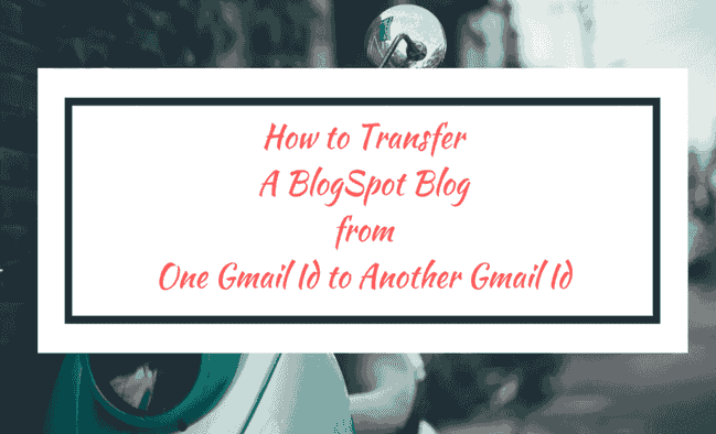 Transfer Blogspot Blog OwnerShip