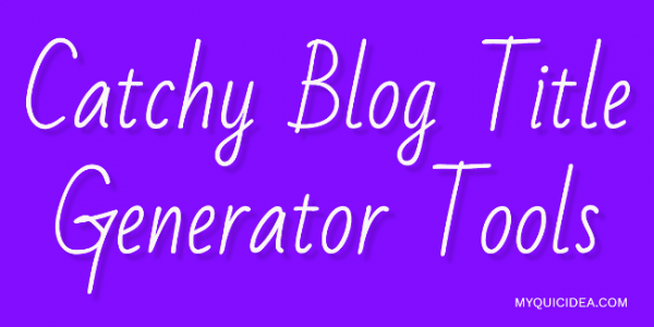 Catchy Blog Title Generator Tools