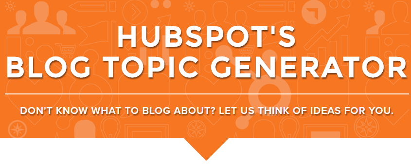 Hubspot Blog Topic Generator