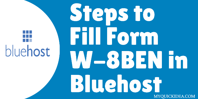 How to fill out the Form W-8BEN form in Bluehost for non us resident