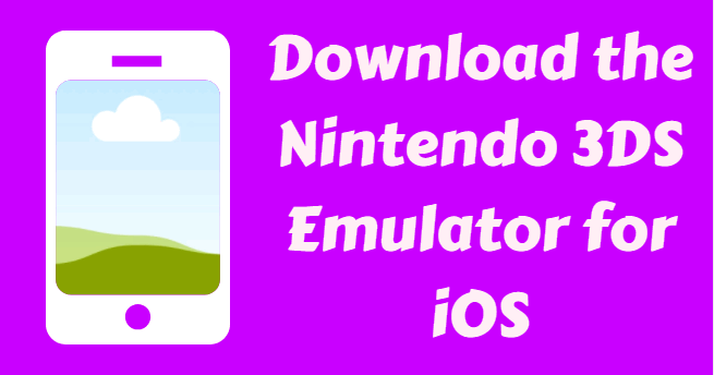 download Nintendo 3DS Emulator for iOS