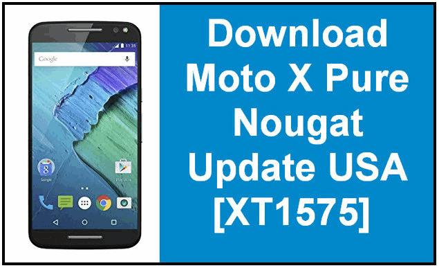 Download Moto X Pure Nougat Update USA XT1575