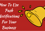 How To Use Push Notifications For Your Business-1