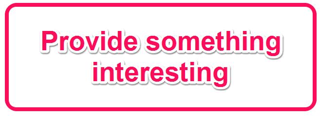 Provide something interesting
