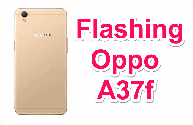 Oppo A37f Flash File & Tool