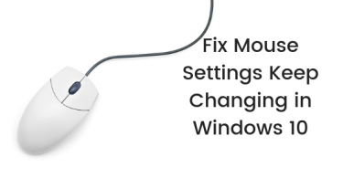 Fix Mouse Settings Keep Changing in Windows 10