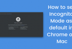 How to set Incognito Mode as default in Chrome on Mac