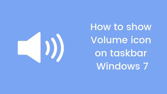 show volume icon on the taskbar in windows 7