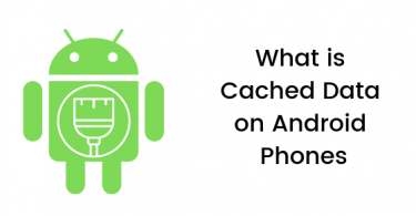 What is Cached Data on Android Phones