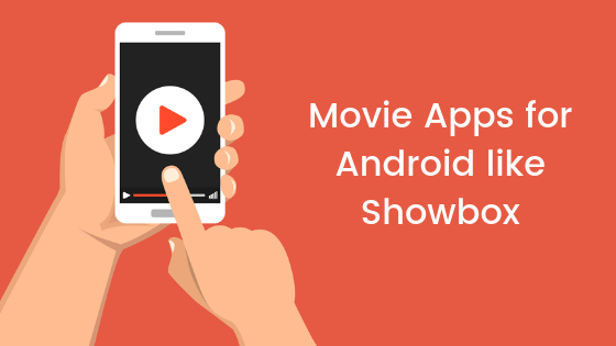 Top 10 Movie Apps for Android like Showbox