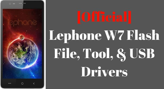 Lephone W7 Flash File And Tool | Stock Rom