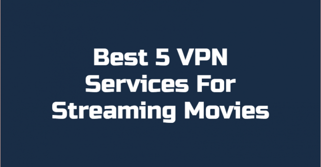 Best VPN Services For Streaming Movies