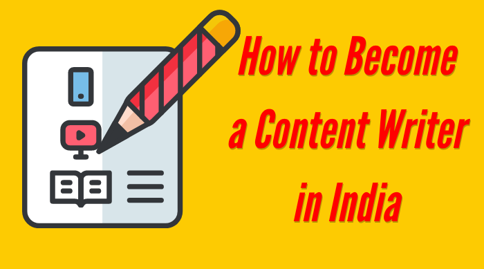 How to Become a Content Writer in India and make money