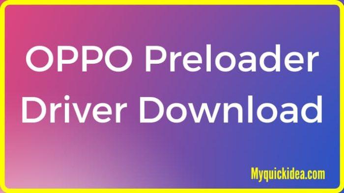 OPPO Preloader Driver Download 2021 Latest [Updated]