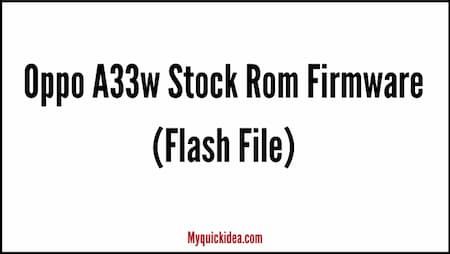 Download Oppo A33w Stock Rom Firmware (Flash File)