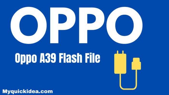 Oppo A39 CPH1605 Flash File Firmware