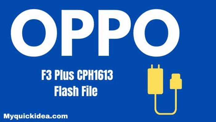 Oppo F3 Plus CPH1613 Flash File